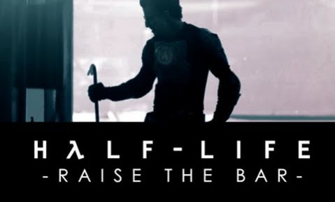 HALF-LIFE: RAISE THE BAR