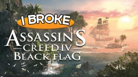 ROMPIENDO ASSASSIN'S CREED IV: BLACK FLAG