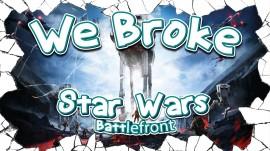 ROMPIENDO STAR WARS: BATTLEFRONT