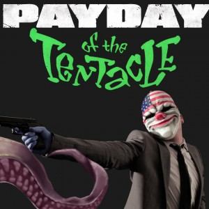 Payday of the tentacle