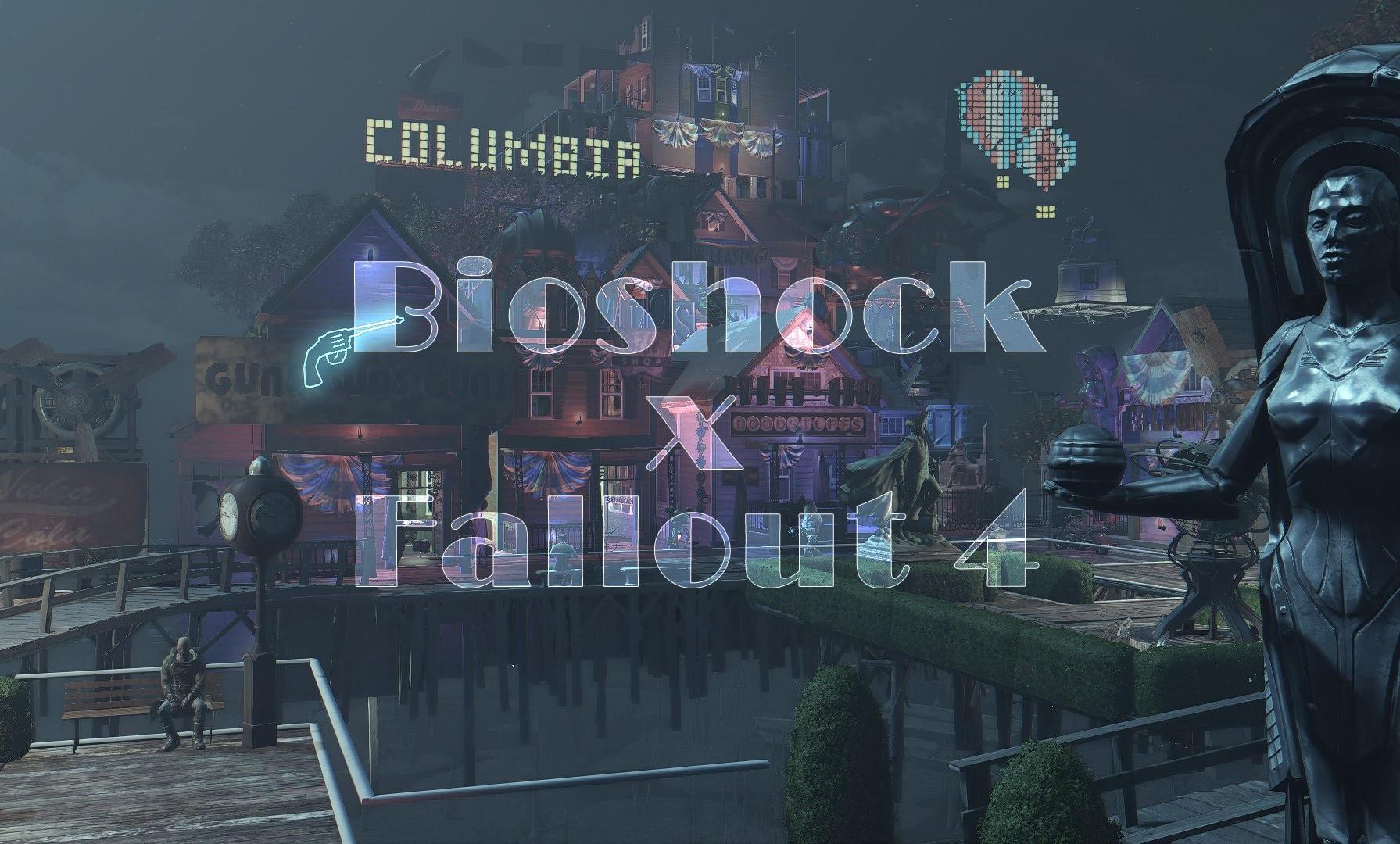 FALLOUT 4: BIOSHOCK INFINITE