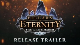 DISPONIBLE SEGUNDA PARTE DE PILLARS OF ETERNITY: THE WHITE MARCH